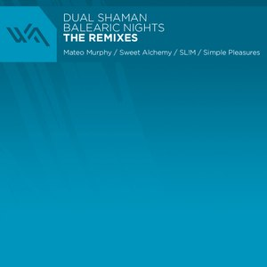 Dual Shaman альбом Balearic Nights: The Remixes