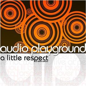 Audio Playground альбом (A Little) Respect