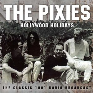 Pixies альбом Hollywood Holidays (Live)