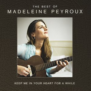 Madeleine Peyroux альбом Keep Me In Your Heart For A While: The Best Of Madeleine Peyroux