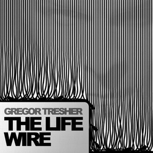 Gregor Tresher альбом The Life Wire