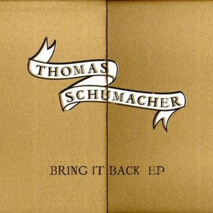 thomas schumacher альбом Bring It Back EP