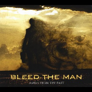 Bleed The Man альбом Ashes from the Past