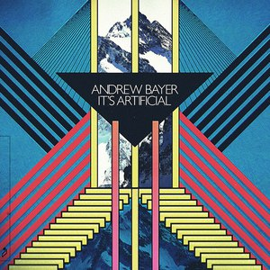 Andrew Bayer альбом It's Artificial