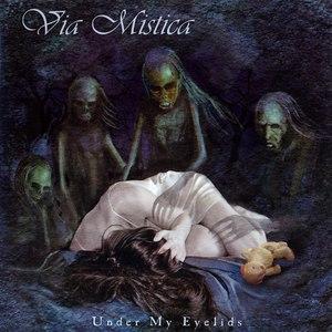 Via Mistica альбом Under My Eyelids