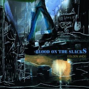 Golden Smog альбом Blood On The Slacks