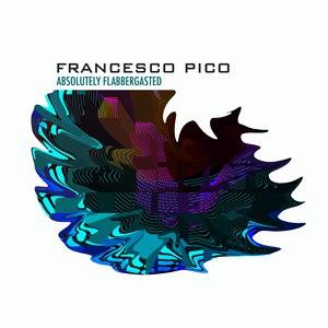 francesco pico альбом Absolutely Flabbergasted