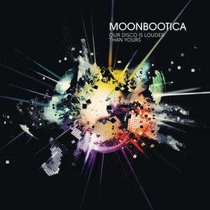 Moonbootica альбом Our Disco Is Louder Than Yours