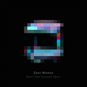 Zoot Woman альбом Don't Tear Yourself Apart