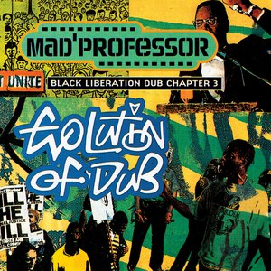 Mad Professor альбом Black Liberation Dub, Chapter 3: Evolution of Dub