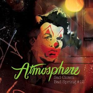 Atmosphere альбом Sad Clown, Bad Spring #12