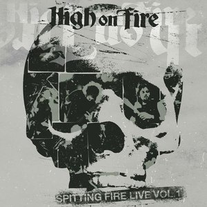 High On Fire альбом Spitting Fire Live Vol. 1