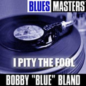 "Bobby ""Blue"" Bland альбом Blues Masters: I Pity the Fool"