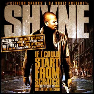 Альбом Shyne If I Could Start From Scratch