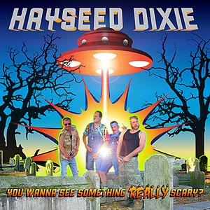 Hayseed Dixie альбом You Wanna See Something Really Scary