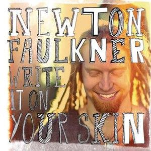 Newton Faulkner альбом Write It On Your Skin