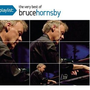 bruce hornsby альбом Playlist: The Very Best Of Bruce Hornsby