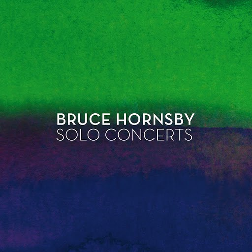 bruce hornsby альбом Solo Concerts