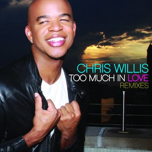 Chris Willis альбом Too Much In Love Remixes