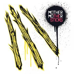 mother mother альбом The Sticks