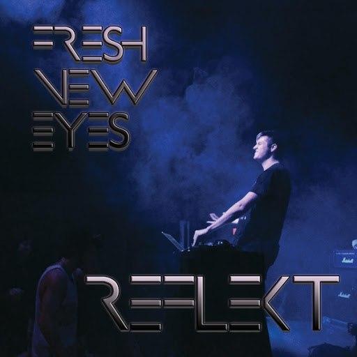 Reflekt альбом Fresh New Eyes