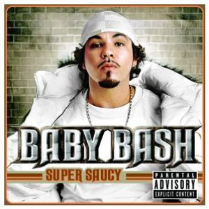Baby Bash альбом Super Saucy