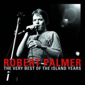 Robert Palmer альбом The Very Best Of The Island Years
