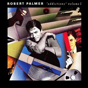 Robert Palmer альбом Addictions, Vol. 1