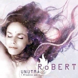 Robert альбом Unutma (N'oublie pas)