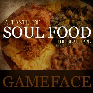 GameFace альбом A Taste of Soul Food