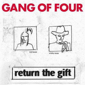 Gang Of Four альбом Return the Gift