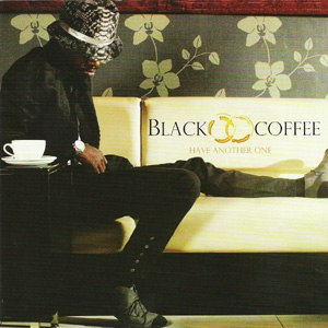 Black Coffee альбом Have Another One