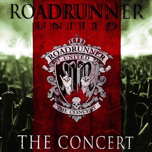 Roadrunner United альбом The Concert