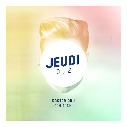 Doctor Dru альбом Ooh Gosh!