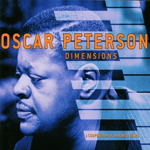 Oscar Peterson альбом Dimensions: A Compendium Of The Pablo Years