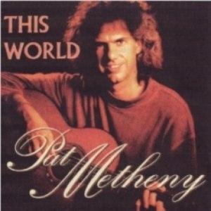Pat Metheny альбом This World