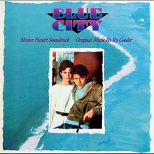 Ry Cooder альбом Blue City