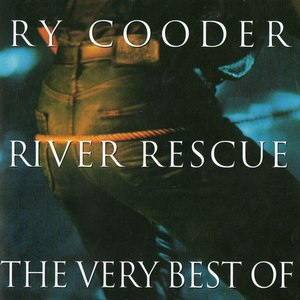 Ry Cooder альбом River Rescue: The Very Best of Ry Cooder