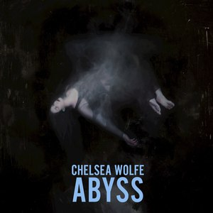 Chelsea Wolfe альбом Abyss (Deluxe Edition)