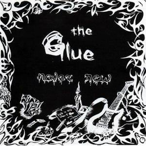 The Glue альбом Never New