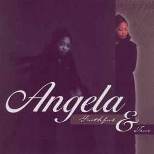 Angela альбом Faithful And True