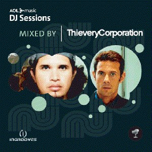Thievery Corporation альбом AOL Music DJ Sessions Mixed by Thievery Corporation