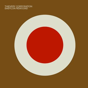 Thievery Corporation альбом Babylon Rewound
