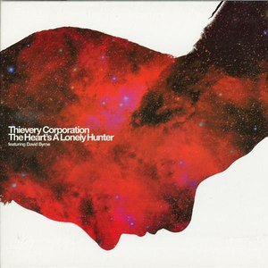 Thievery Corporation альбом The Heart's a Lonely Hunter