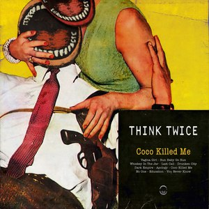 Think Twice альбом Coco Killed Me