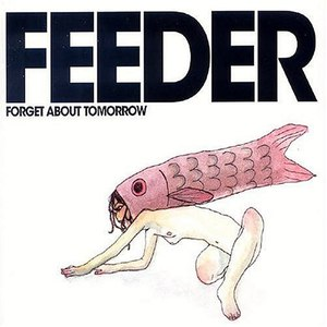 Feeder альбом Forget About Tomorrow