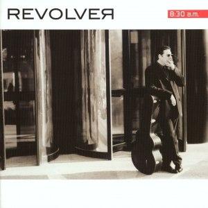 Revolver альбом 8:30 am