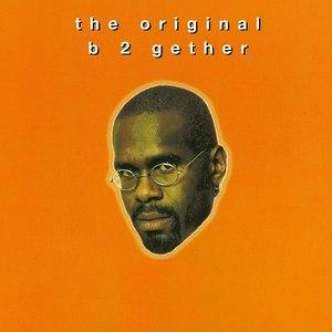 Альбом The Original B 2 Gether