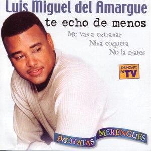 Luis Miguel Del Amargue альбом Te Echo De Menos