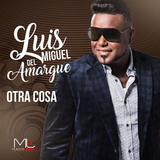 Luis Miguel Del Amargue альбом Otra Cosa
